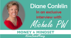 Episode 85 – Diane Conklin on Love-Based Money with Michele PW